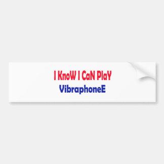 I know i can play Vibraphone. Car Bumper Sticker