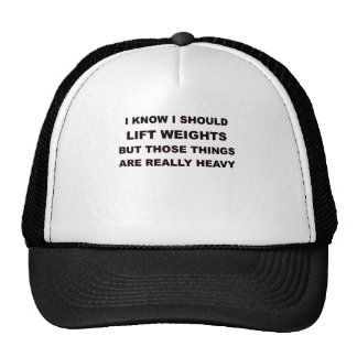 I KNOW I SHOULD LIFT WEIGHTS.png Trucker Hat