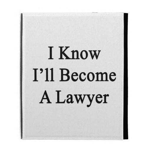 I Know I'll Become A Lawyer iPad Folio Case