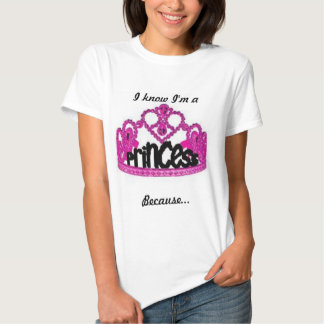 I know I'm a Princess Shirt