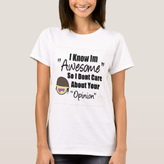 I-Know-Im-Awesome-(White) T-Shirt