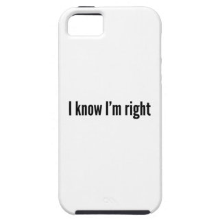 I Know I'm Right iPhone 5 Covers