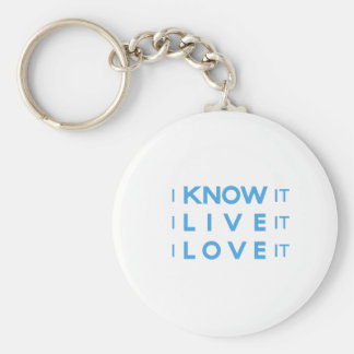 I Know It, I Live It, I Love It! Basic Round Button Keychain
