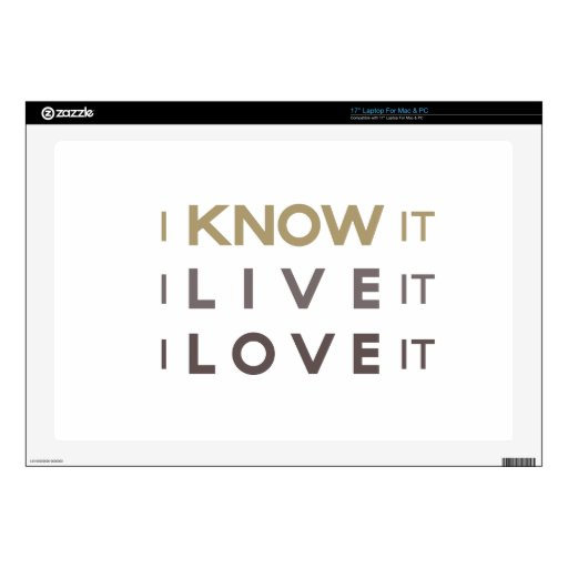 I Know It, I Live It, I Love It Decals For Laptops