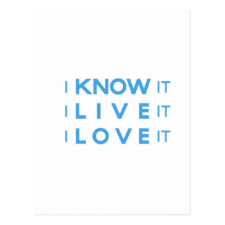 I Know It, I Live It, I Love It! Post Cards