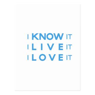 I Know It, I Live It, I Love It! Postcard