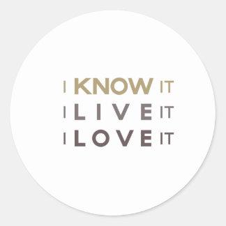 I Know It, I Live It, I Love It Stickers