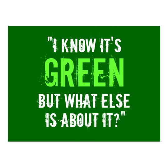 """I Know it's Green..."" Postcard"
