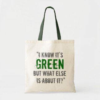"""""""I Know it's Green..."""" Tote Bag"""