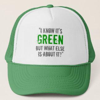 """I Know it's Green..."" Trucker Hat"