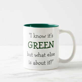 """I Know it's Green..."" Two-Tone Coffee Mug"