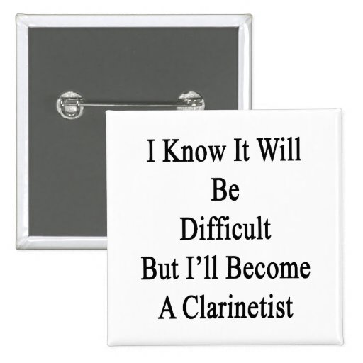 I Know It Will Be Difficult But I'll Become A Clar 2 Inch Square Button