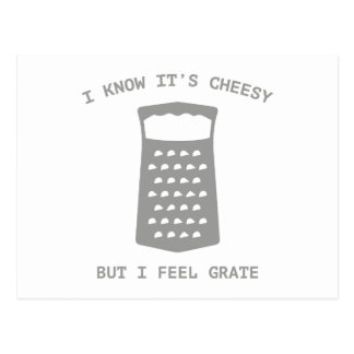 I Know It's Cheesy But I Feel Grate Postcard