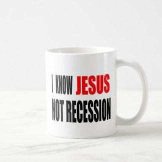 I KNOW JESUS NOT RECESSION TEE COFFEE MUG