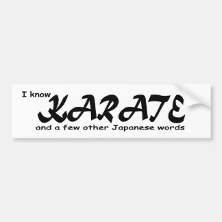 I know karate and a few other Japanese words Bumper Stickers