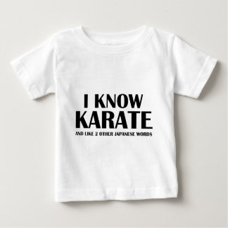 I Know Karate. And like 2 other Japanese words. Baby T-Shirt