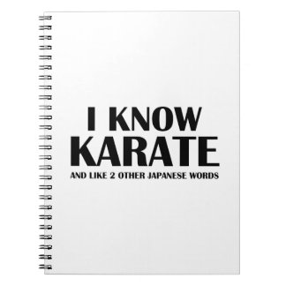 I Know Karate. And like 2 other Japanese words. Notebook