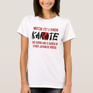 I Know Karate! And Sushi And Other Japanese Words T-Shirt