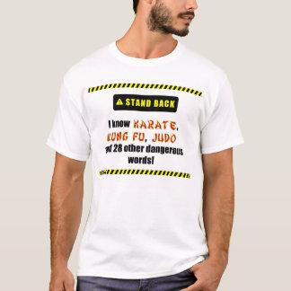 I Know Karate, Kung Fu, Judo... T-Shirt