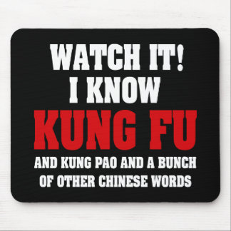 I Know Kung Fu and Kung Pao - Funny Martial Arts Mouse Pad