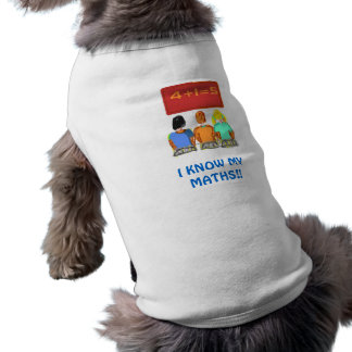 """""""I Know Maths"""" Humorous,text> Small Dog Coat T-Shirt"""