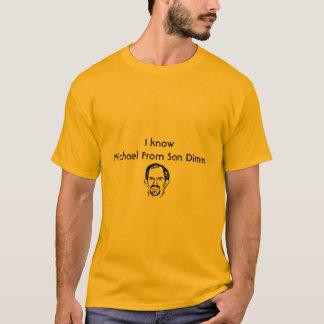 I know Michael From San Dimas - Men's T-Shirt