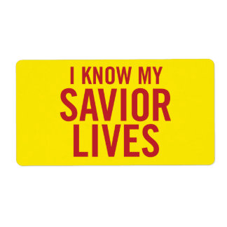 I know my Savior lives. labels (yellow)
