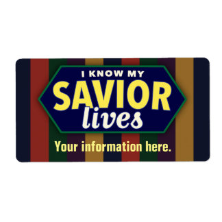 I know my savior lives. LDS labels (CUSTOMIZABLE)