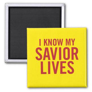I know my savior lives. Magnet