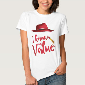 I Know My Value T-shirt