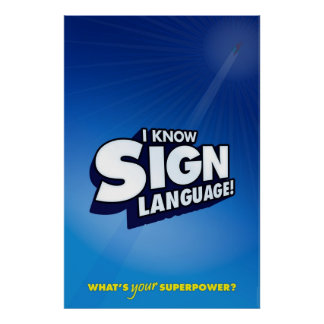I know sign language. (ASL)
