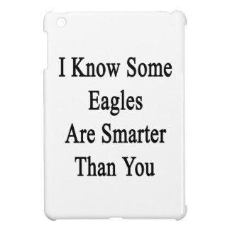 I Know Some Eagles Are Smarter Than You iPad Mini Case