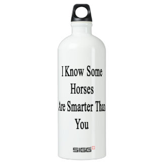 I Know Some Horses Are Smarter Than You SIGG Traveler 1.0L Water Bottle