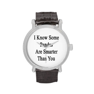 I Know Some Pandas Are Smarter Than You Wristwatch