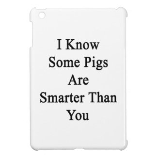 I Know Some Pigs Are Smarter Than You Cover For The iPad Mini