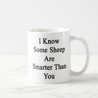 I Know Some Sheep Are Smarter Than You Classic White Coffee Mug
