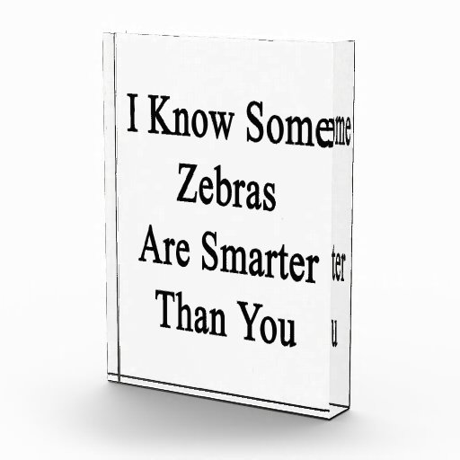 I Know Some Zebras Are Smarter Than You Award
