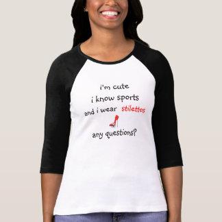 i know sports and i wear stilettos T-Shirt