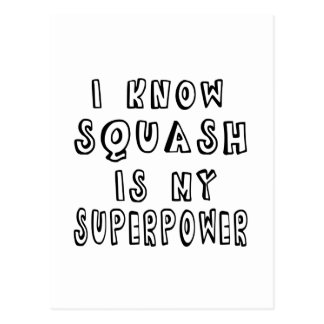 I Know Squash Is My Superpower Post Card
