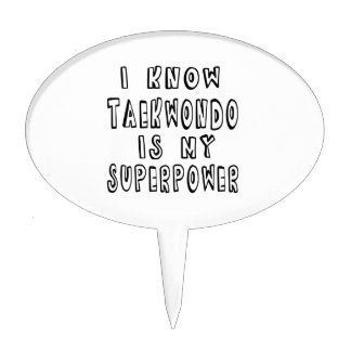 I Know Taekwondo Is My Superpower Cake Topper