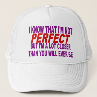 I KNOW THAT I'M NOT PERFECT TRUCKER HAT