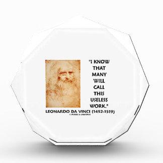 I Know That Many Will Call Useless Work da Vinci Award