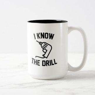 I Know The Drill Two-Tone Coffee Mug