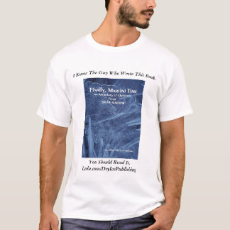I Know The Guy Who Wrote This Book. T-Shirt