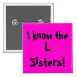 I know the, L Sisters! 2 Inch Square Button