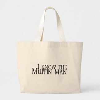 I Know The Muffin Man Jumbo Tote Bag