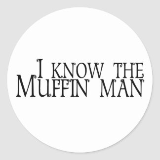 I Know The Muffin Man Stickers