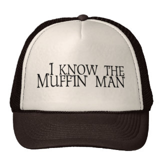 I Know The Muffin Man Trucker Hat