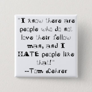 """""""I know there are people who do no... - Customized Button"""