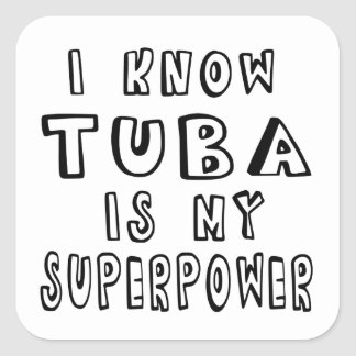 I Know Tuba Is My Superpower Square Sticker